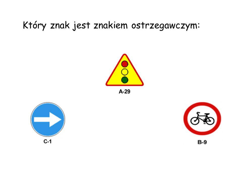 Który znak jest znakiem ostrzegawczym: