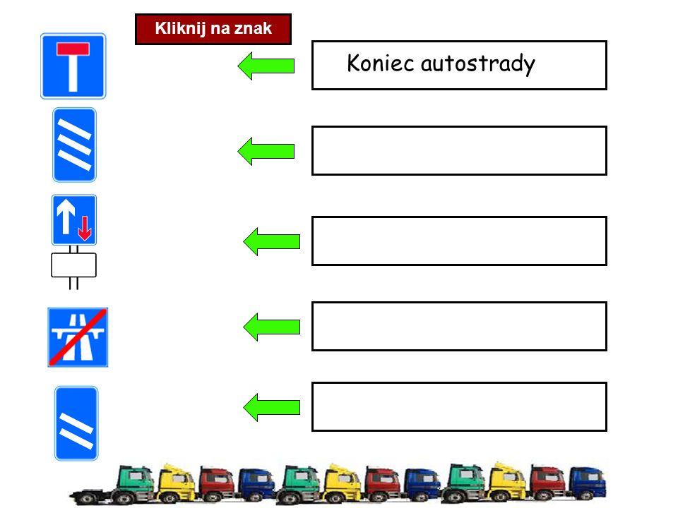 Koniec autostrady Kliknij na znak