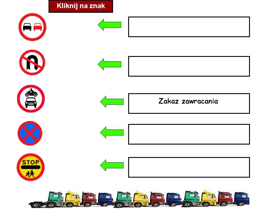 Zakaz zawracania Kliknij na znak