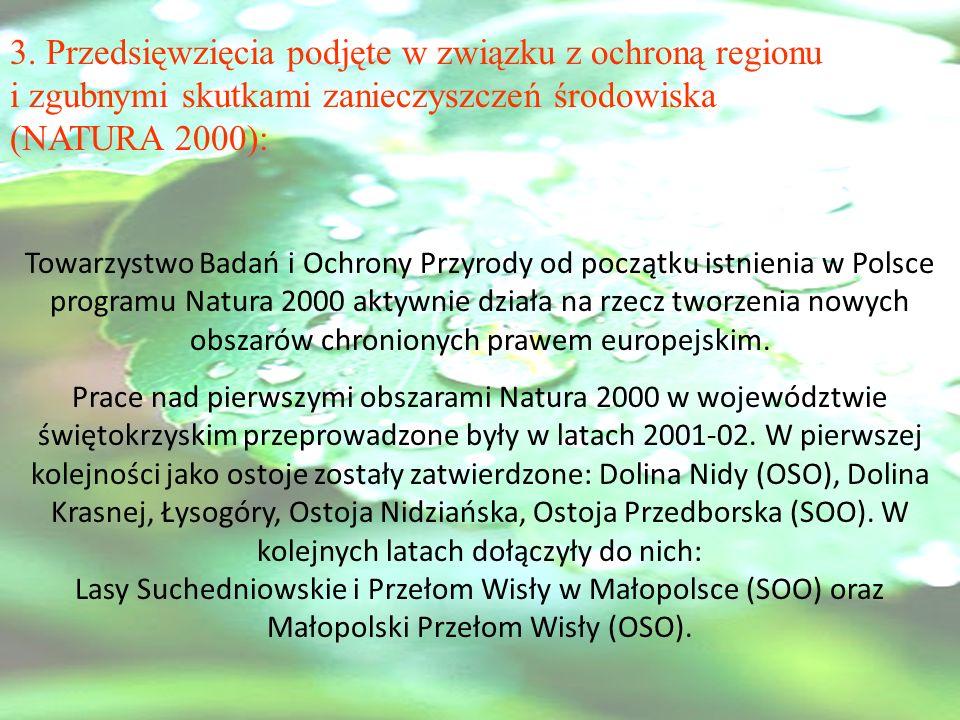 3. Przedsięwzięcia podjęte w związku z ochroną regionu i zgubnymi skutkami zanieczyszczeń środowiska (NATURA 2000): Towarzystwo Badań i Ochrony Przyro