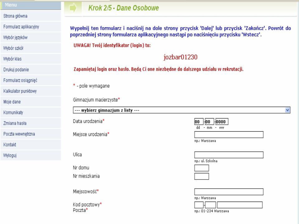 Wersja dla kandydatów do szkół ponadgimnazjalnych, którzy samodzielnie zakładają konto Krok 2/5 Wypełnienie szczegółowych danych osobowych i adresowych