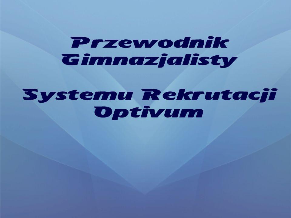 Przewodnik Gimnazjalisty Systemu Rekrutacji Optivum