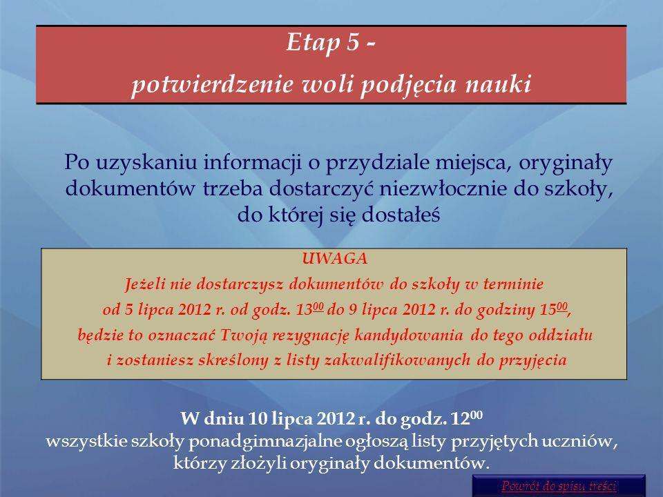 Etap 4 - sprawdzenie wyników rekrutacji W dniu 5 lipca 2012 r.