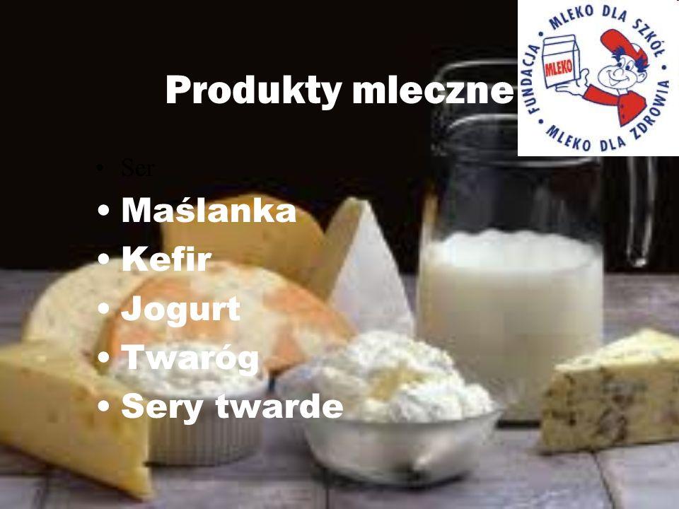 Produkty mleczne Ser Maślanka Kefir Jogurt Twaróg Sery twarde