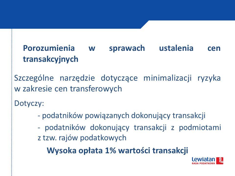 Porozumienia w sprawach ustalenia cen transakcyjnych Szczególne narzędzie dotyczące minimalizacji ryzyka w zakresie cen transferowych Dotyczy: - podatników powiązanych dokonujący transakcji - podatników dokonujący transakcji z podmiotami z tzw.