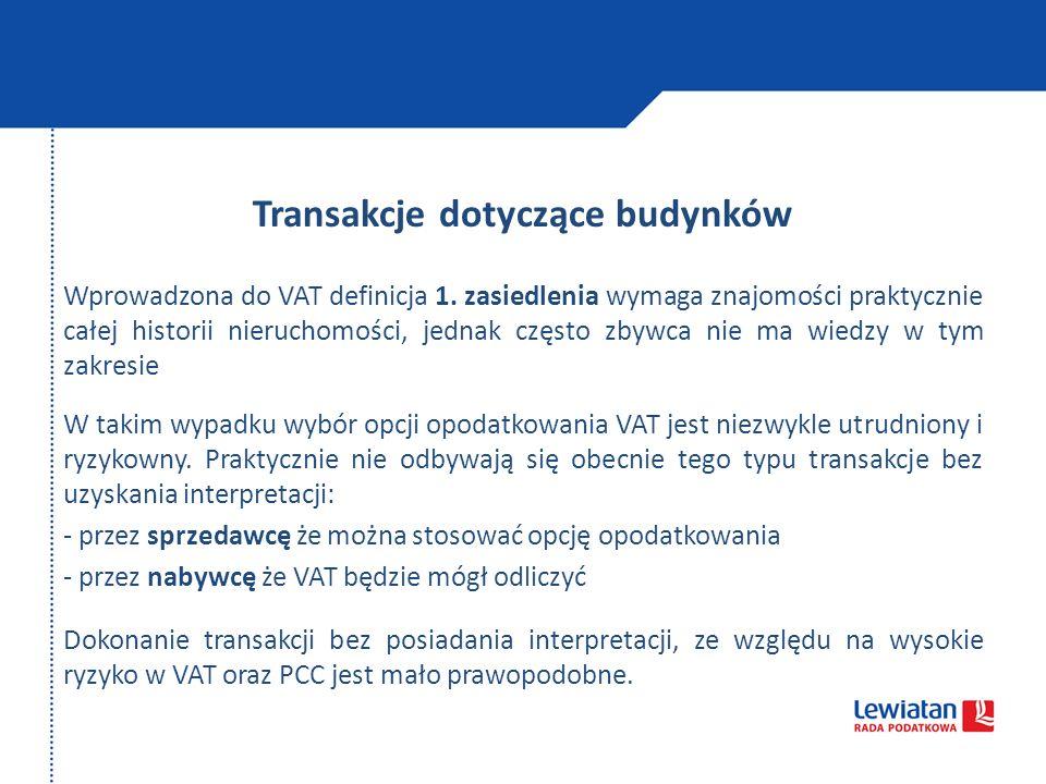Transakcje dotyczące budynków Wprowadzona do VAT definicja 1.