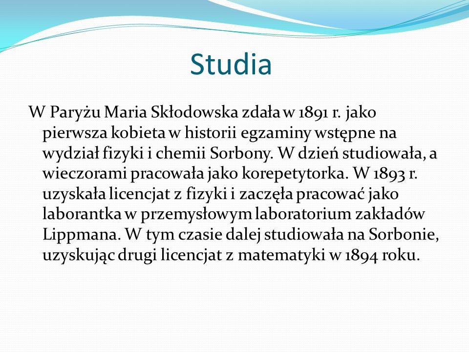 Studia W Paryżu Maria Skłodowska zdała w 1891 r. jako pierwsza kobieta w historii egzaminy wstępne na wydział fizyki i chemii Sorbony. W dzień studiow