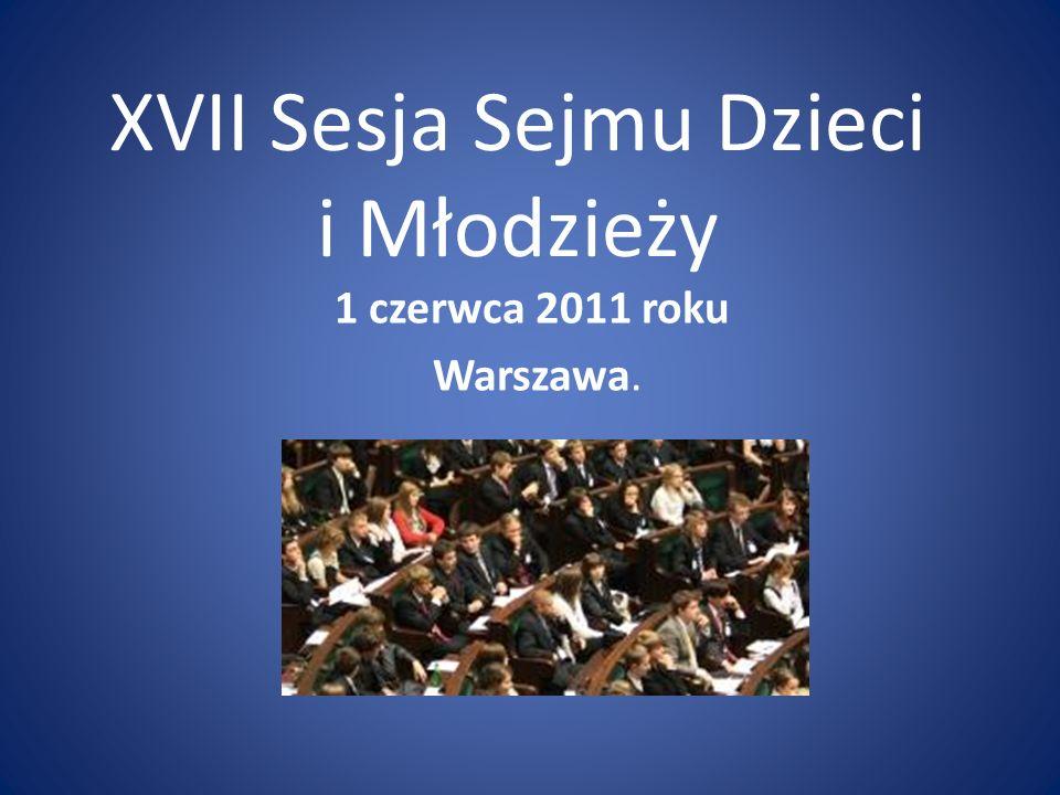XVII Sesja Sejmu Dzieci i Młodzieży 1 czerwca 2011 roku Warszawa.