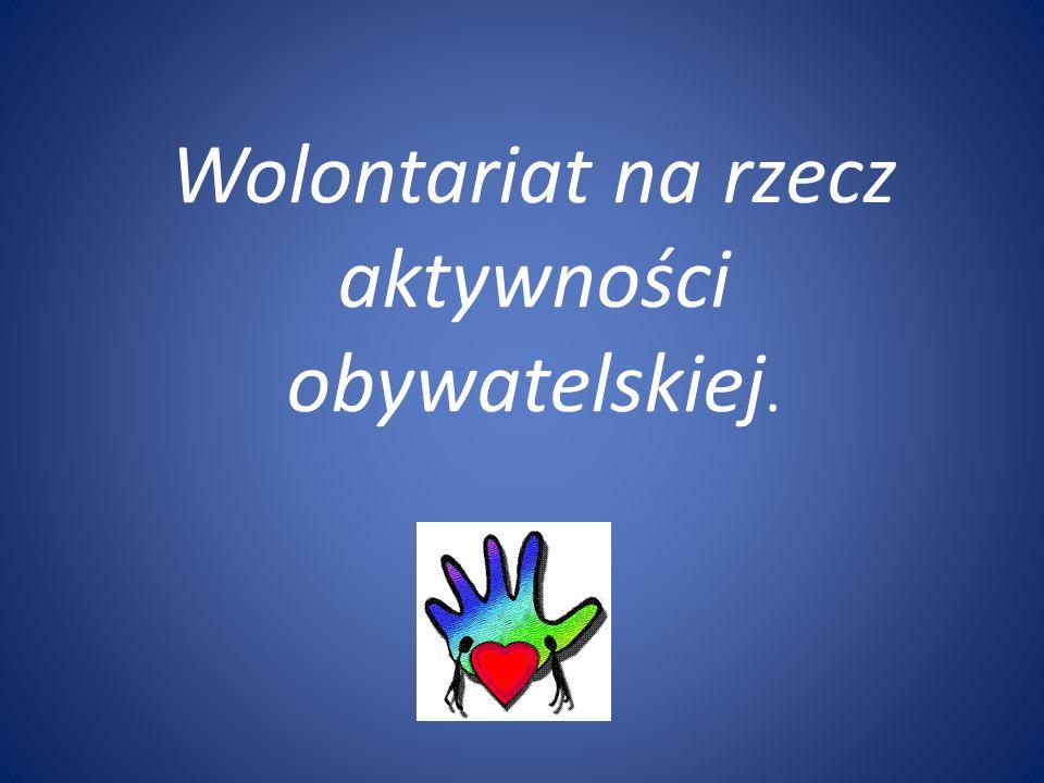 Wolontariat na rzecz aktywności obywatelskiej.