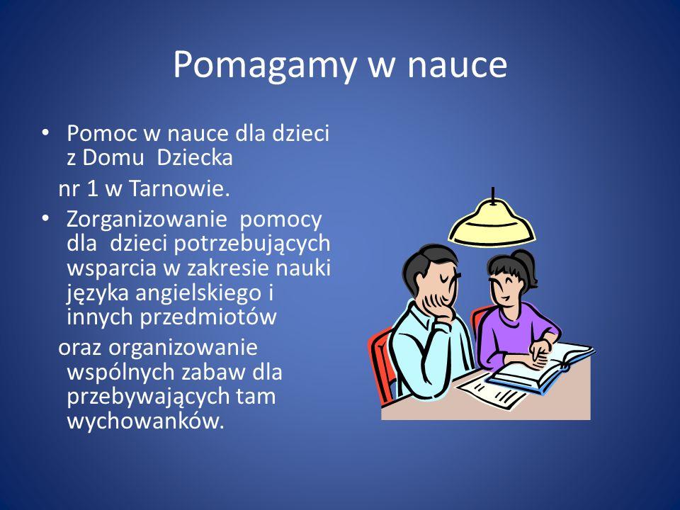 Pomagamy w nauce Pomoc w nauce dla dzieci z Domu Dziecka nr 1 w Tarnowie.