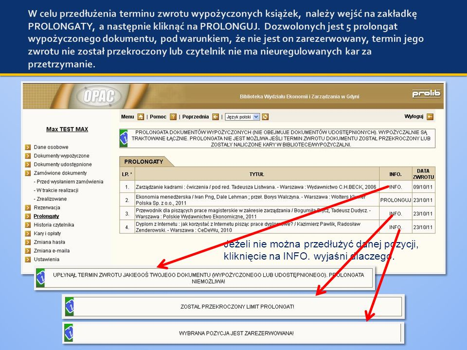 Jeżeli nie można przedłużyć danej pozycji, kliknięcie na INFO. wyjaśni dlaczego.