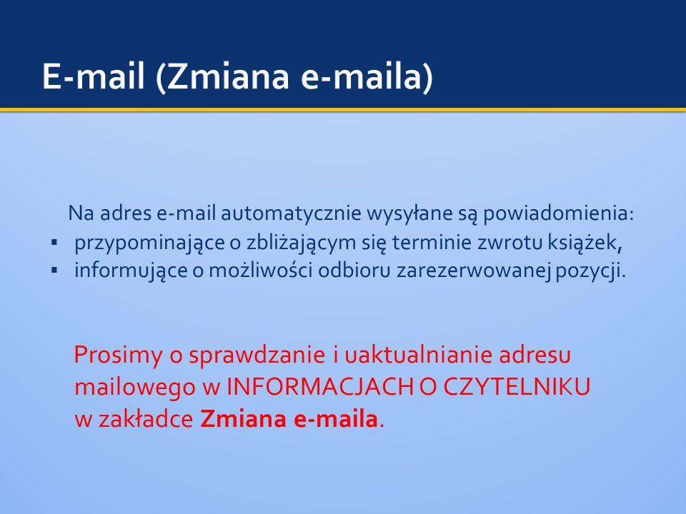 Na adres e-mail automatycznie wysyłane są powiadomienia: przypominające o zbliżającym się terminie zwrotu książek, informujące o możliwości odbioru za