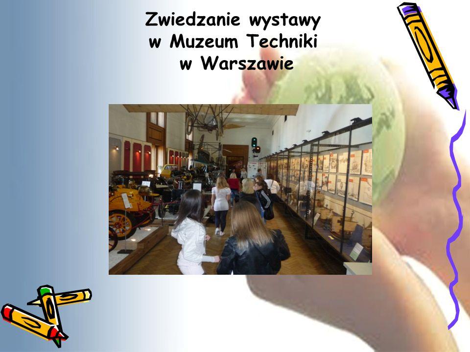 Zwiedzanie wystawy w Muzeum Techniki w Warszawie