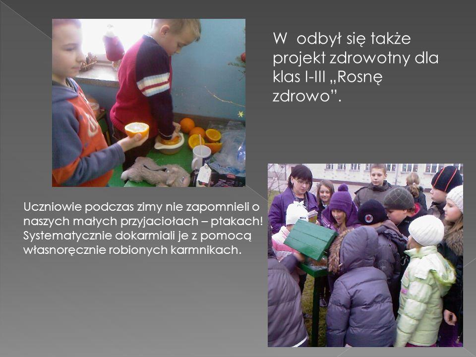 W odbył się także projekt zdrowotny dla klas I-III Rosnę zdrowo.