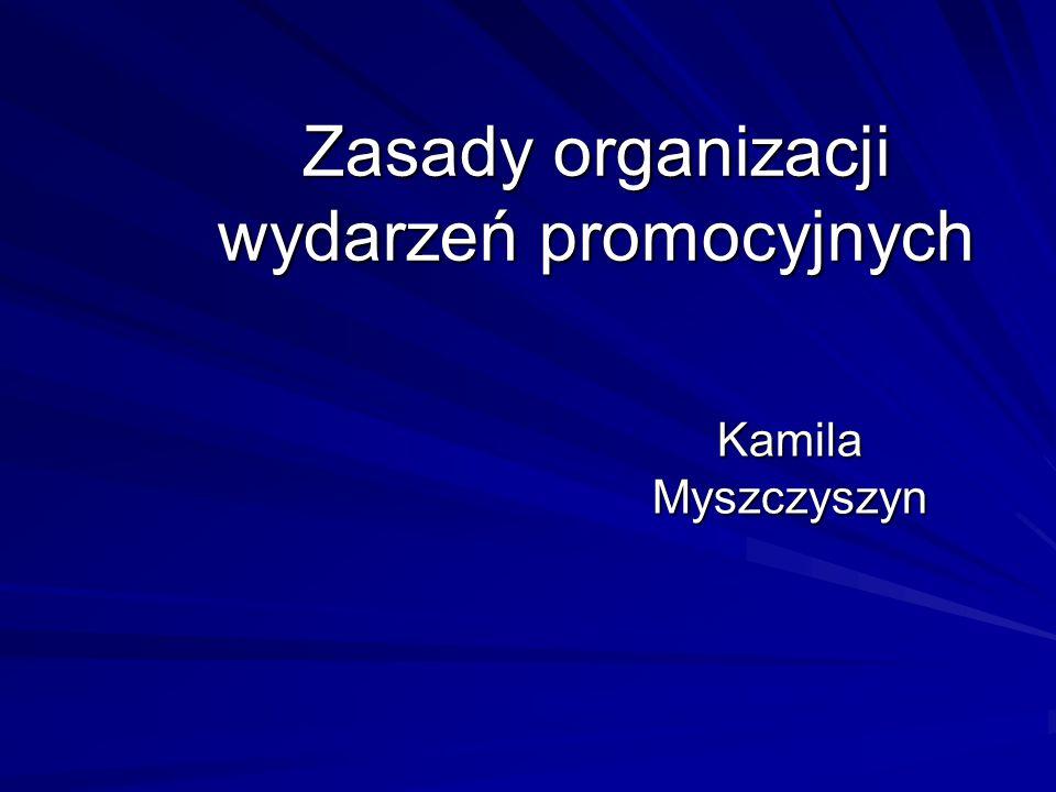 Zasady organizacji wydarzeń promocyjnych Kamila Myszczyszyn