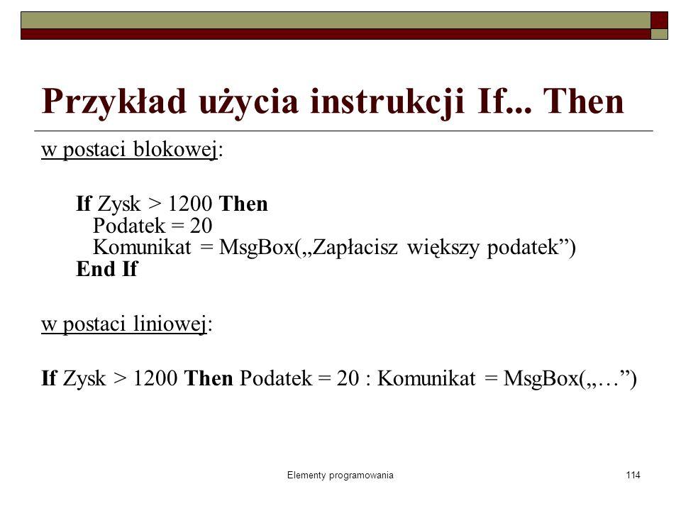 Elementy programowania114 Przykład użycia instrukcji If...