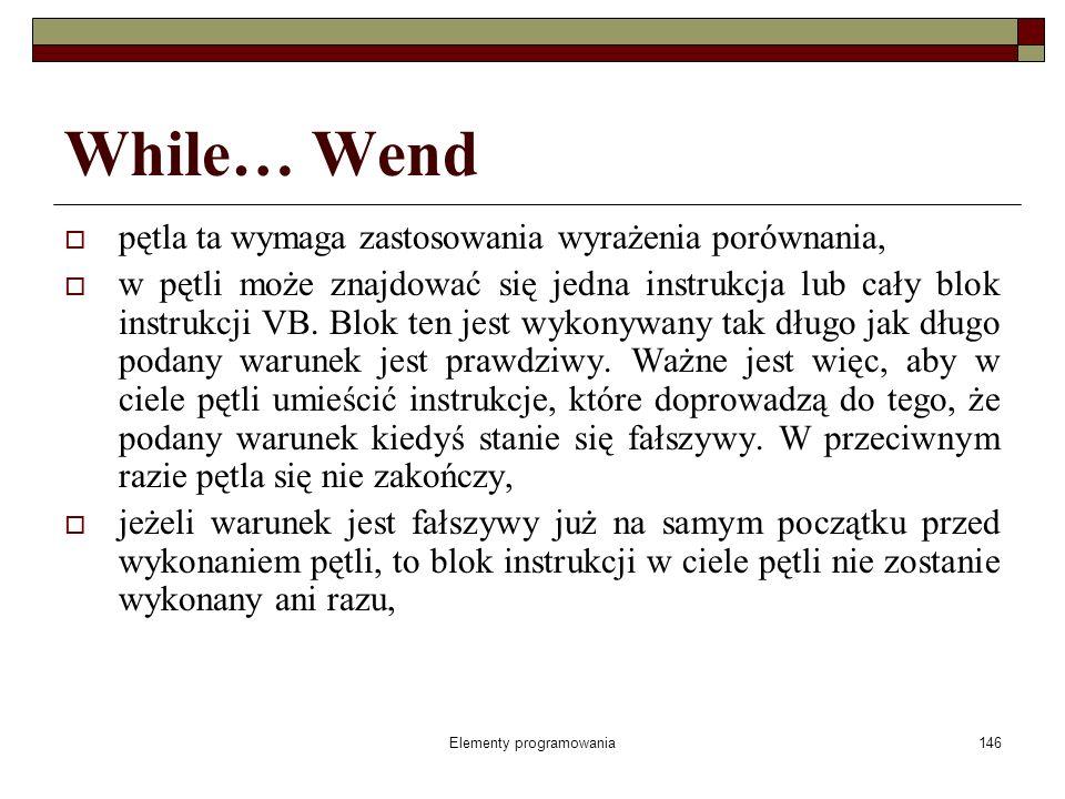 Elementy programowania187 Listy i tablice w VBA definicja przykłady: jednowymiarowa: Miasto(3) Miasto(1)Warszawa Miasto(2)Poznań Miasto(3)Kraków 2-wymiarowa: Wymiana(4,3) Kanada1CAD2.5269 Szwajcaria1CHF2.4357 USA1USD2.9758 W.