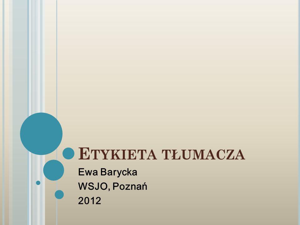 F IRST THINGS F IRST Informacje o tłumaczeniu i zawodzie tłumacza we współczesnym świecie kwestie etyczne związane z zawodem tłumacza oraz promocja zawodu tłumacza Wykłado-konwersatorium Obecność (26 kwietnia, 10, 17 i 24 maja 2012 r.) Zaliczenie: obecność + test 10 pytań (T/F, A.B.C.) (60%) (24 maja) Pytania / nurtujące zagadnienia welcome!