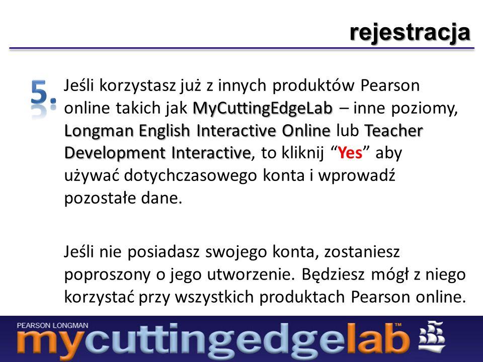 rejestracja MyCuttingEdgeLab Longman English Interactive OnlineTeacher Development Interactive Jeśli korzystasz już z innych produktów Pearson online