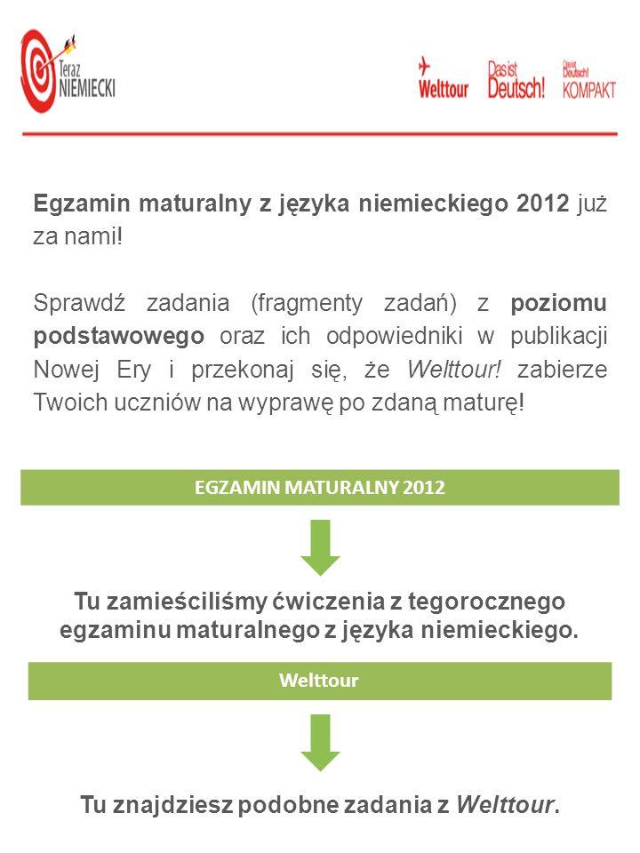 Egzamin maturalny z języka niemieckiego 2012 już za nami! Sprawdź zadania (fragmenty zadań) z poziomu podstawowego oraz ich odpowiedniki w publikacji