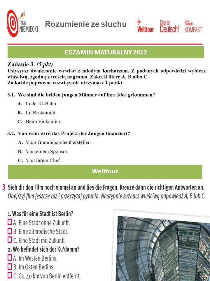 EGZAMIN GIMNAZJALNY 2012 Das ist Deutsch! Podręcznik z repetytorium Rozumienie ze słuchu EGZAMIN MATURALNY 2012 Welttour