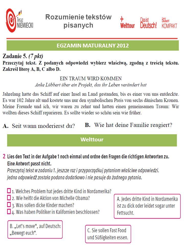 Rozumienie tekstów pisanych EGZAMIN GIMNAZJALNY 2012 EGZAMIN MATURALNY 2012 Welttour