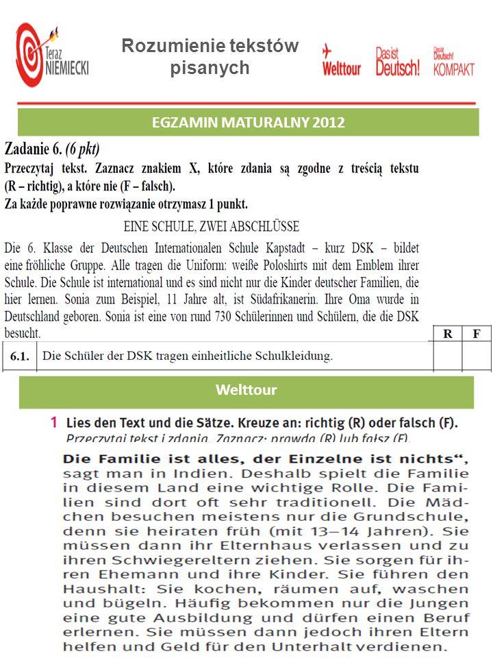 Rozumienie tekstów pisanych EGZAMIN GIMNAZJALNY 2012EGZAMIN MATURALNY 2012 Welttour