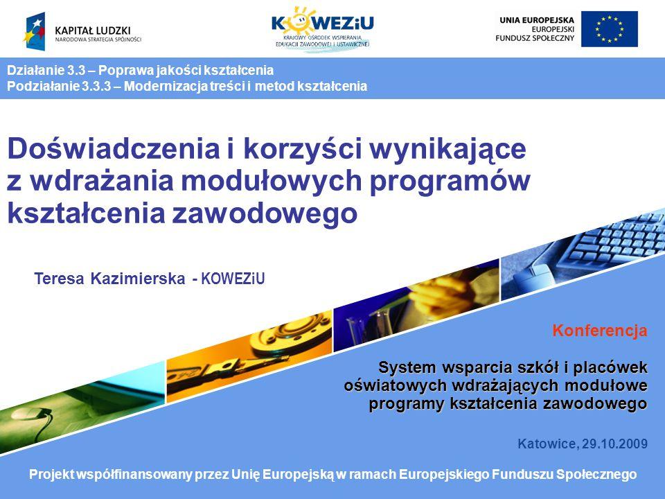 Doświadczenia i korzyści wynikające z wdrażania modułowych programów kształcenia zawodowego Konferencja System wsparcia szkół i placówek oświatowych w