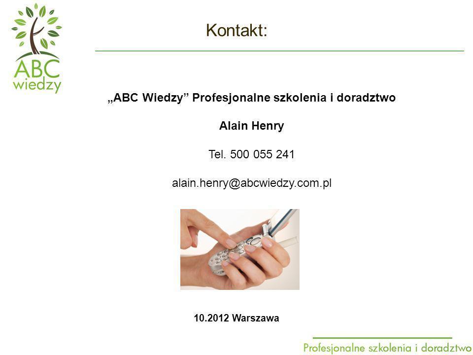 Kontakt: ABC Wiedzy Profesjonalne szkolenia i doradztwo Alain Henry Tel.