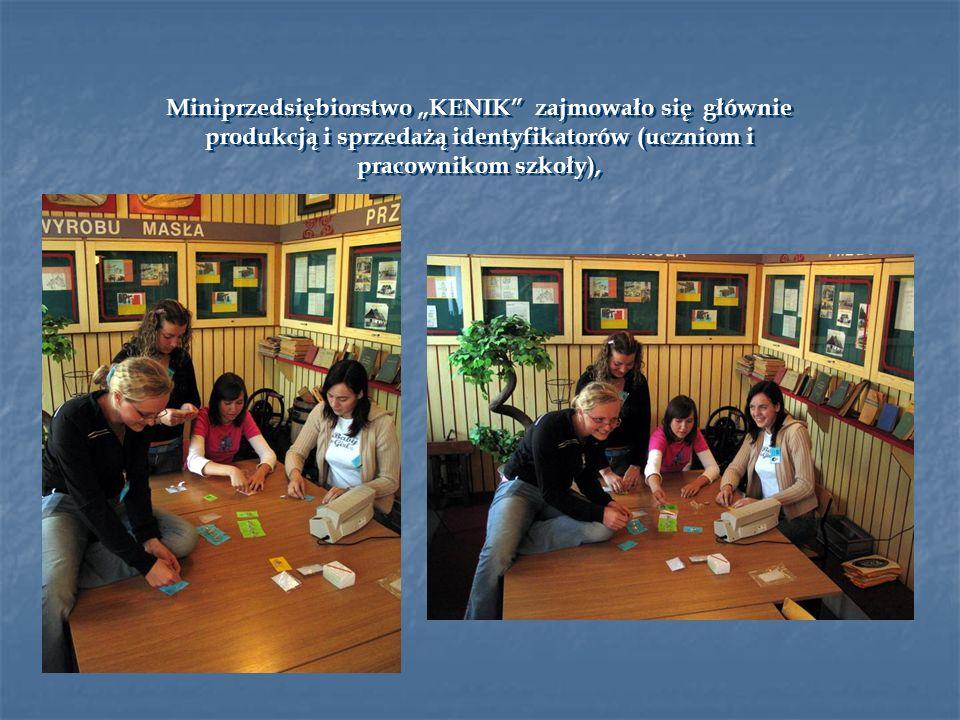 Miniprzedsiębiorstwo KENIK zajmowało się głównie produkcją i sprzedażą identyfikatorów (uczniom i pracownikom szkoły),