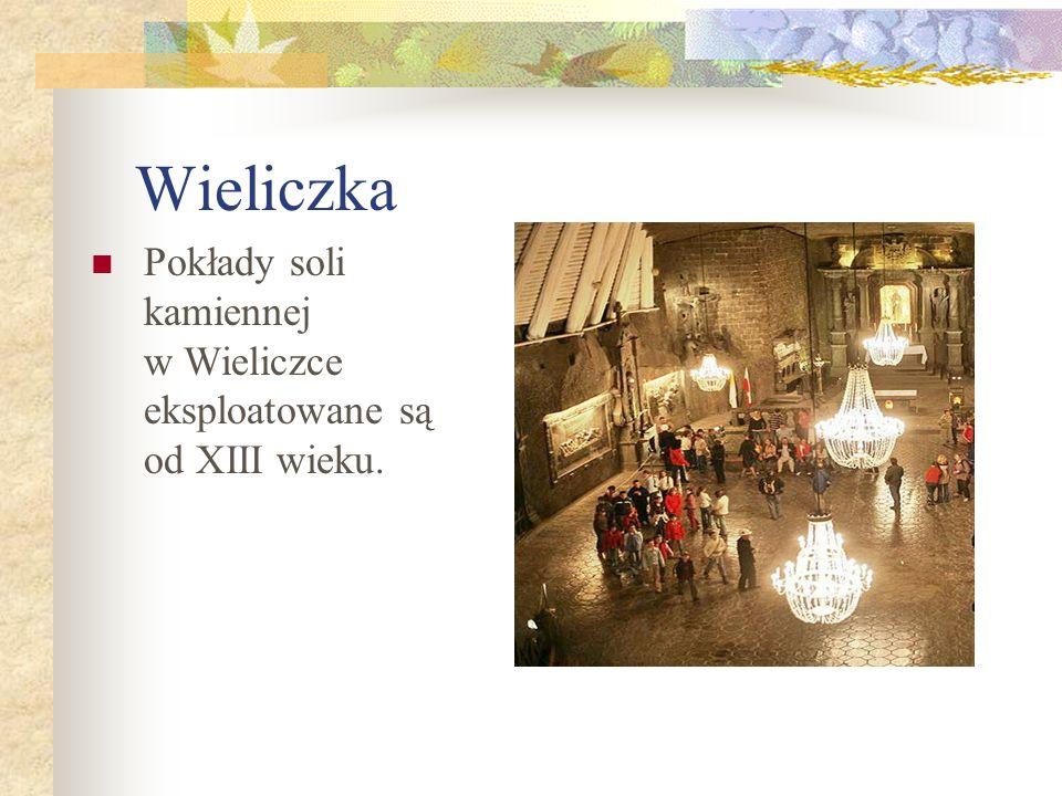 Pokłady soli kamiennej w Wieliczce eksploatowane są od XIII wieku.