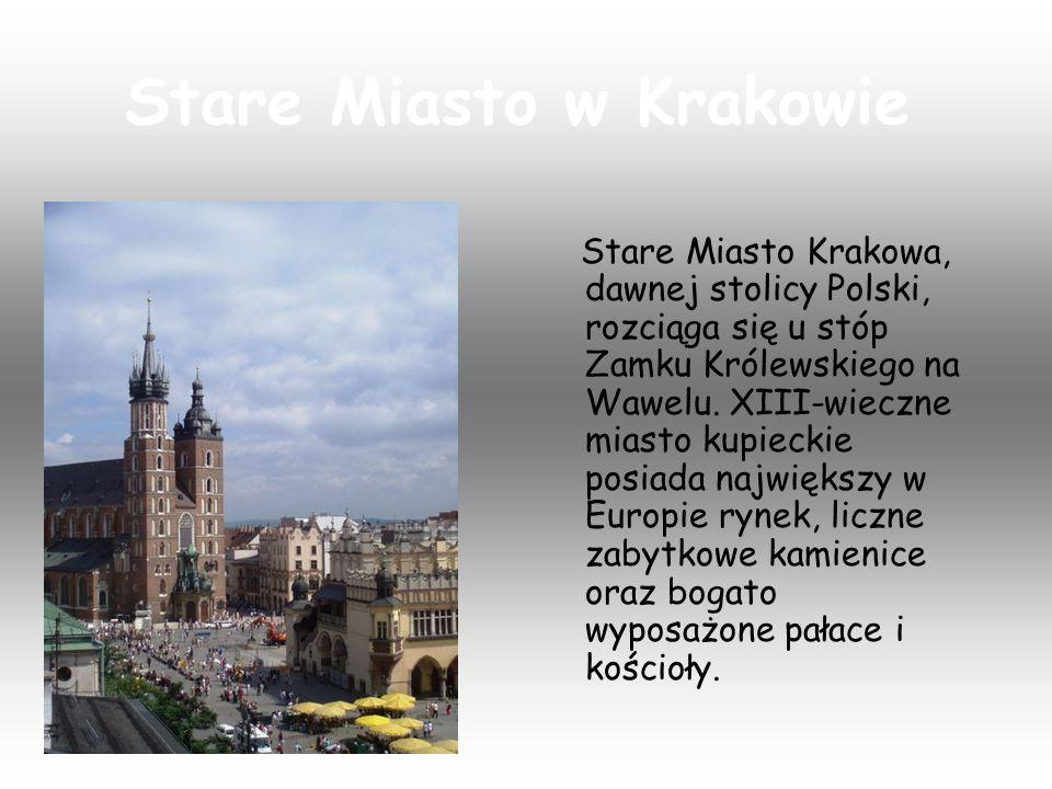 Stare Miasto w Krakowie O świetnej przeszłości Krakowa świadczą fragmenty XIV-wiecznych murów miejskich, położona na południu miasta średniowieczna dzielnica Kazimierz, z zabytkowymi synagogami, Uniwersytet Jagielloński oraz katedra gotycka, w której pochowani są królowie Polski.