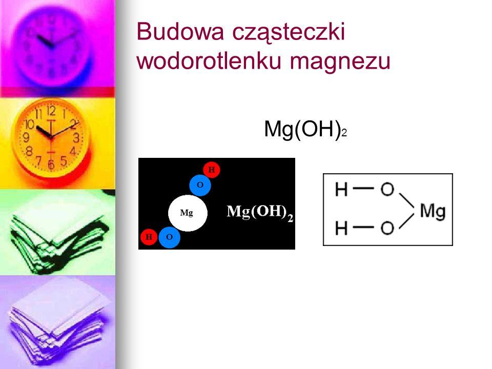 Budowa cząsteczki wodorotlenku magnezu Mg(OH) 2
