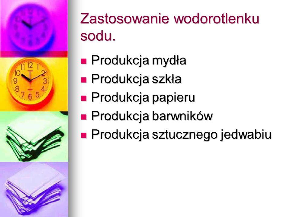Zastosowanie wodorotlenku sodu. Produkcja mydła Produkcja mydła Produkcja szkła Produkcja szkła Produkcja papieru Produkcja papieru Produkcja barwnikó