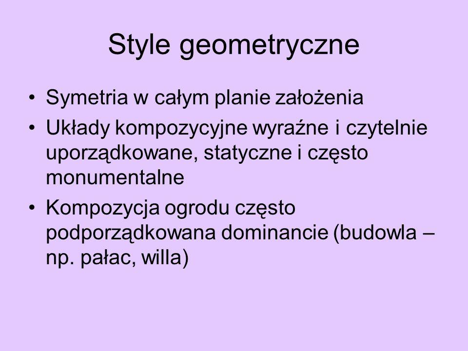 Style swobodne Nieregularne Pojawiły się w Europie w XVIII w, a do ich powstania przyczyniły się m.in.