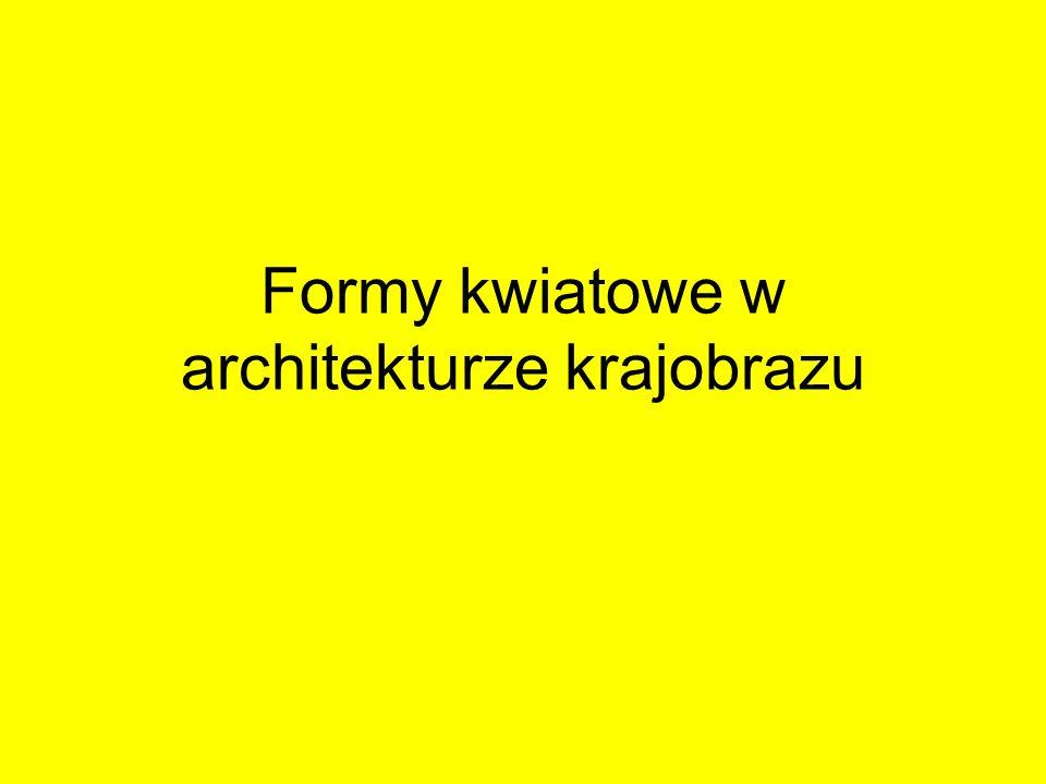 Formy kwiatowe w architekturze krajobrazu