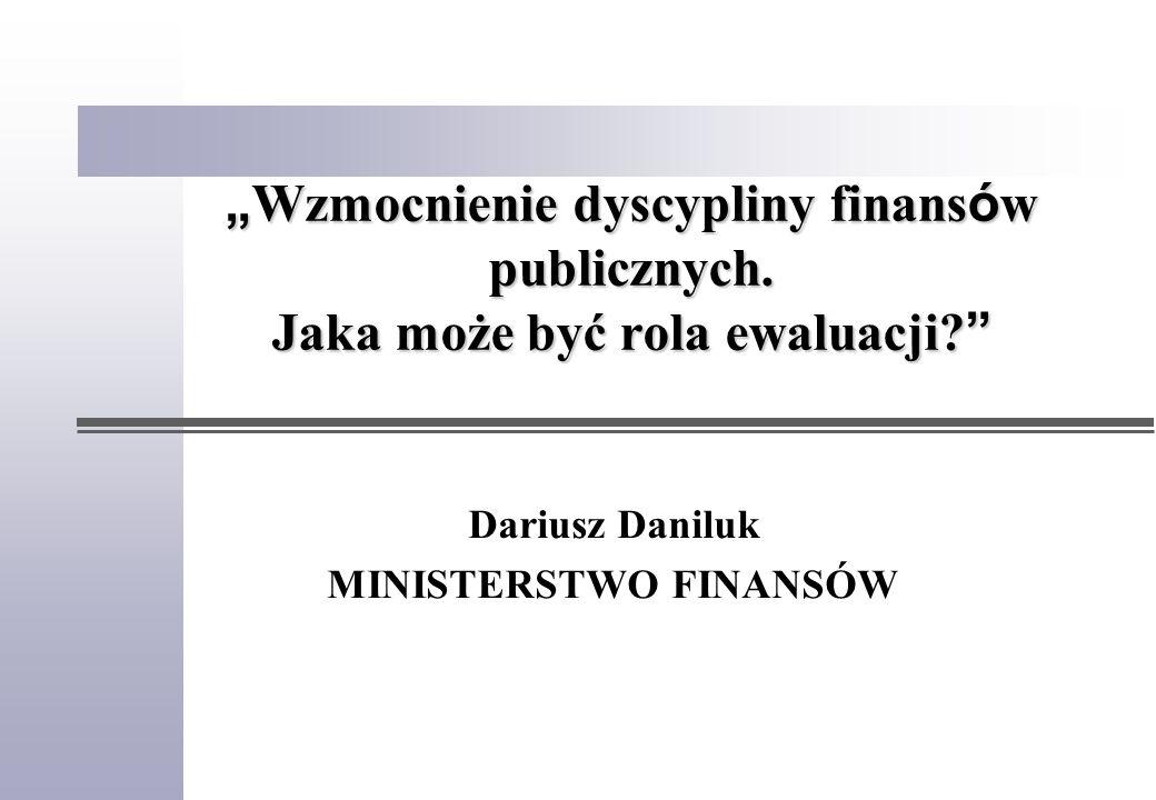 Wzmocnienie dyscypliny finans ó w publicznych. Jaka może być rola ewaluacji.