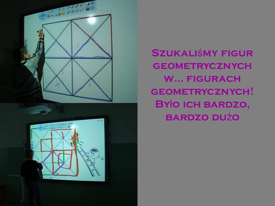 Szukali ś my figur geometrycznych w… figurach geometrycznych! By ł o ich bardzo, bardzo du ż o