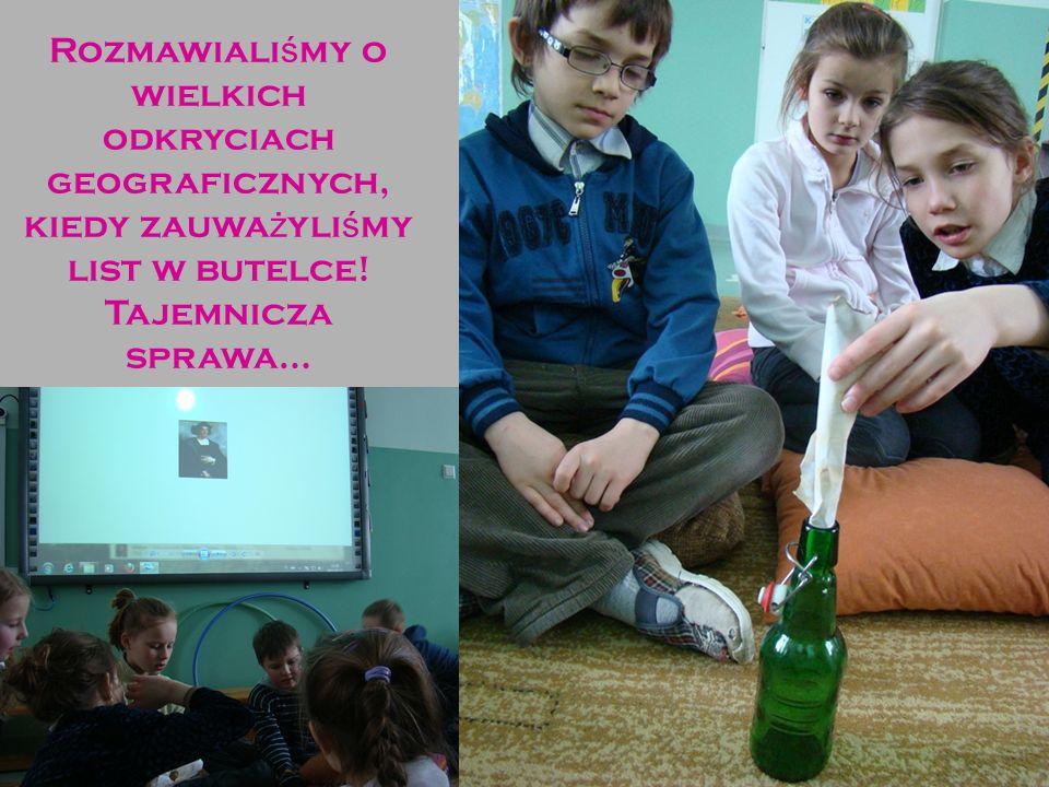 Rozmawiali ś my o wielkich odkryciach geograficznych, kiedy zauwa ż yli ś my list w butelce! Tajemnicza sprawa…