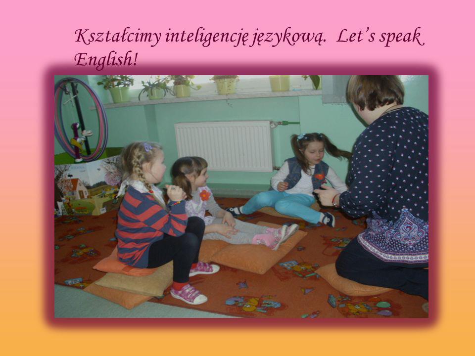 Kształcimy inteligencję językową. Lets speak English!