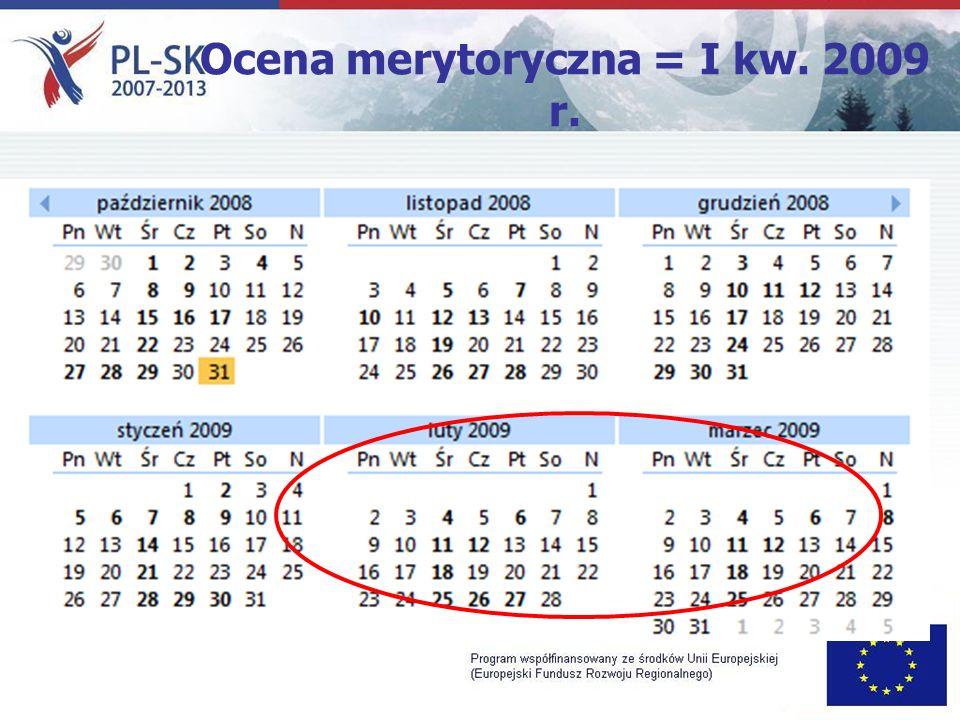 Ocena merytoryczna = I kw. 2009 r.