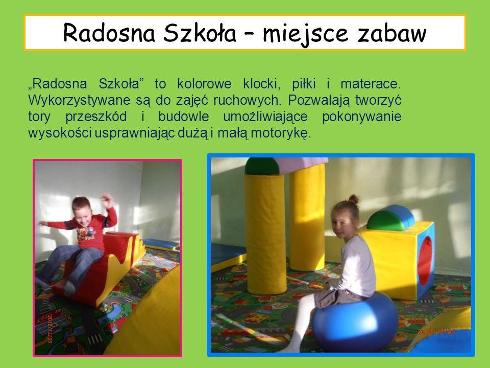 Radosna Szkoła – miejsce zabaw Radosna Szkoła to kolorowe klocki, piłki i materace. Wykorzystywane są do zajęć ruchowych. Pozwalają tworzyć tory przes