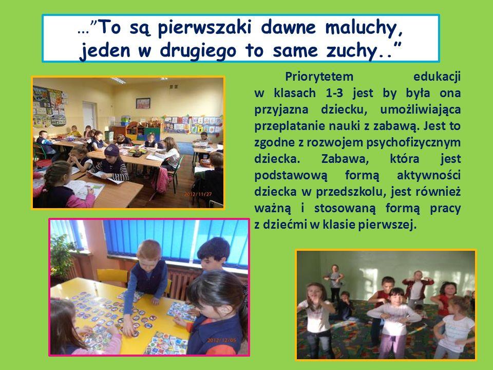 … To są pierwszaki dawne maluchy, jeden w drugiego to same zuchy.. Priorytetem edukacji w klasach 1-3 jest by była ona przyjazna dziecku, umożliwiając