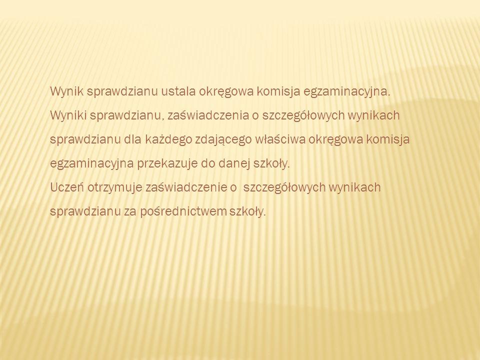 Wynik sprawdzianu ustala okręgowa komisja egzaminacyjna.
