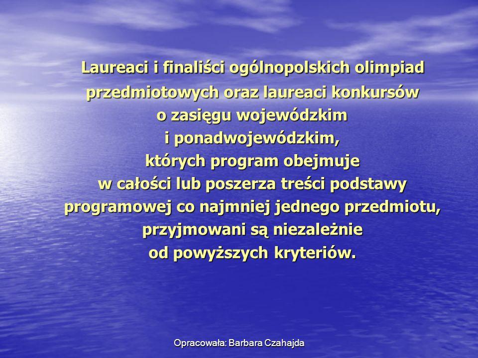 Laureaci i finaliści ogólnopolskich olimpiad przedmiotowych oraz laureaci konkursów o zasięgu wojewódzkim i ponadwojewódzkim, których program obejmuje