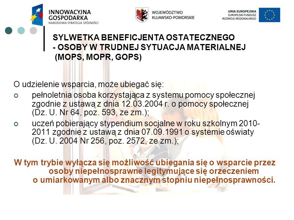 SYLWETKA BENEFICJENTA OSTATECZNEGO - OSOBY Z ORZECZENIEM O NIEPEŁNOSPRAWNOŚCI W STOPNIU UMIARKOWANYM LUB ZNACZNYM (PCPR, MOPR) osoba niepełnosprawna legitymująca się orzeczeniem o umiarkowanym albo znacznym stopniu niepełnosprawności bądź z orzeczeniem równoważnym zgodnie z ustawą z dnia 27 sierpnia 1997 r.