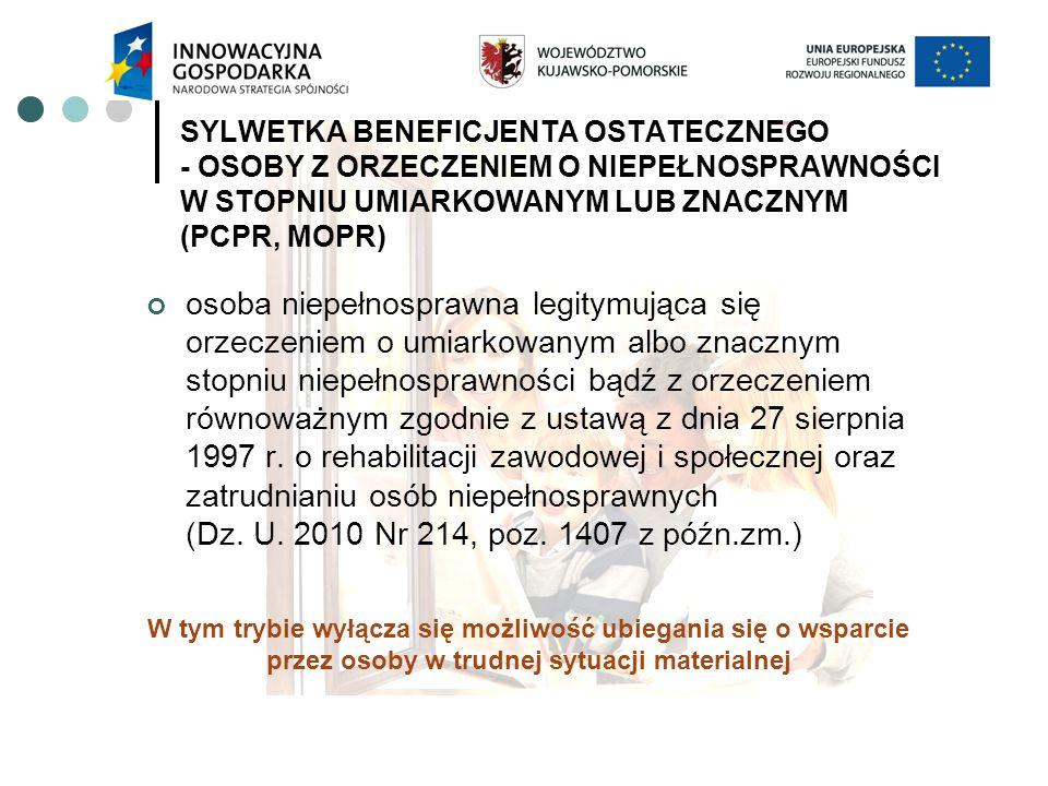 SYLWETKA BENEFICJENTA OSTATECZNEGO - OSOBY Z ORZECZENIEM O NIEPEŁNOSPRAWNOŚCI W STOPNIU UMIARKOWANYM LUB ZNACZNYM (PCPR, MOPR) osoba niepełnosprawna l
