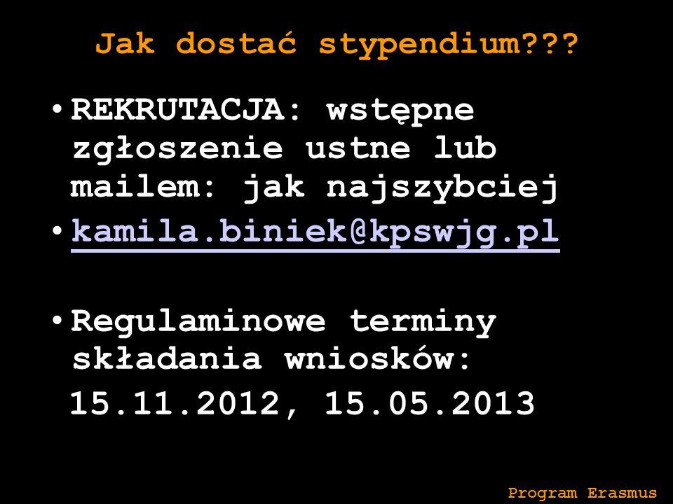 Jak dostać stypendium??? REKRUTACJA: wstępne zgłoszenie ustne lub mailem: jak najszybciej kamila.biniek@kpswjg.pl Regulaminowe terminy składania wnios