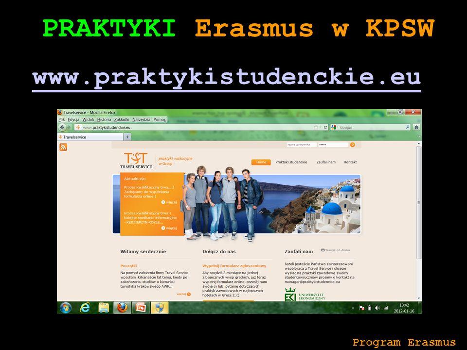 PRAKTYKI Erasmus w KPSW www.praktykistudenckie.eu INTERNETOWEJJ Program Erasmus