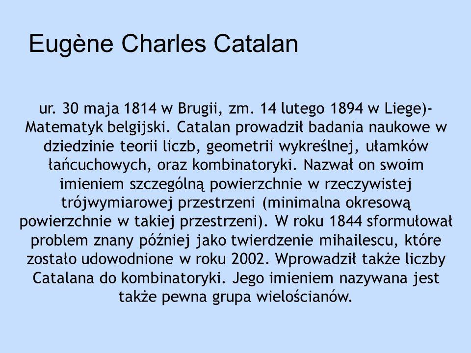 Eugène Charles Catalan ur.30 maja 1814 w Brugii, zm.